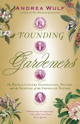 Image for Founding Gardeners: The Revolutionary Generation, Nature, and the Shaping of the American Nation (Vintage)