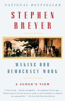 Image for Making Our Democracy Work: A Judge's View