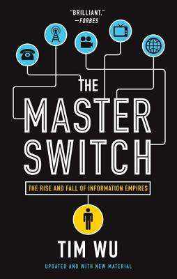 Image for The Master Switch: The Rise and Fall of Information Empires