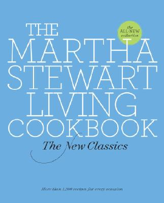 Image for The Martha Stewart Living Cookbook: The New Classics