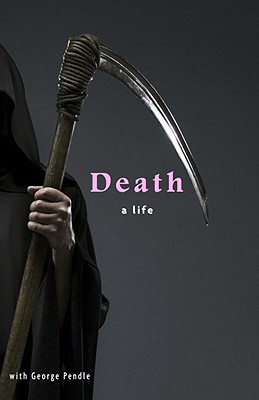 Death: A Life, Pendle, George