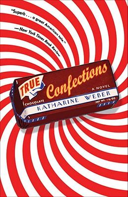 Image for TRUE CONFECTIONS A NOVEL