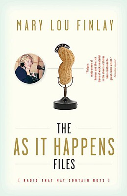 AS IT HAPPENS FILES, MARY LOU FINLAY