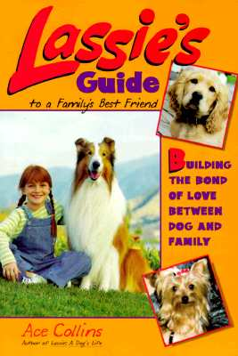 Image for Lassie's Guide to a Family's Best Friend: Building the Bond of Love Between Dog and Family