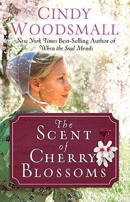 Image for The Scent of Cherry Blossoms: A Romance from the Heart of Amish Country