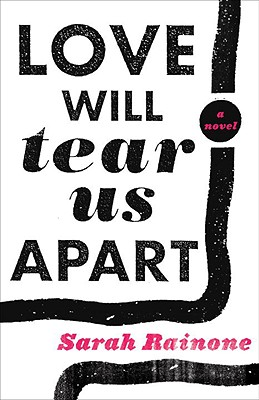 Image for Love Will Tear Us Apart: A Novel