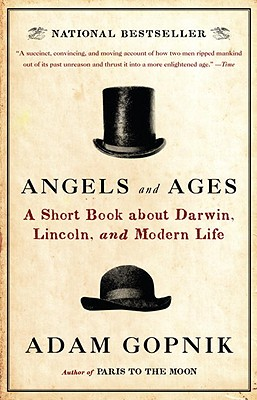 Image for Angels and Ages: Lincoln, Darwin, and the Birth of the Modern Age (Vintage)