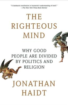 Image for The Righteous Mind Why Good People Are Divided by Politics and Religion