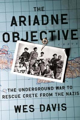 Image for The Ariadne Objective: The Underground War to Rescue Crete from the Nazis