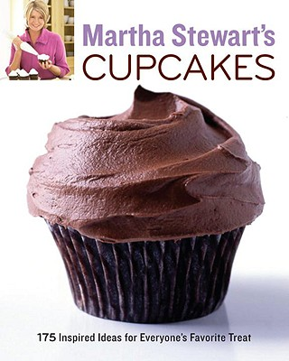 Image for Martha Stewart's Cupcakes: 175 Inspired Ideas for Everyone's Favorite Treat: A Baking Book