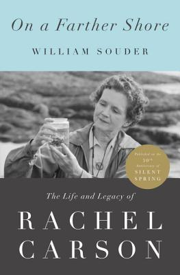 Image for On a Farther Shore: The Life and Legacy of Rachel Carson, Author of Silent Spring