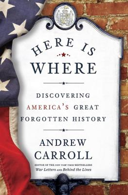 Image for Here Is Where: Discovering America's Great Forgotten History