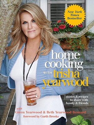 Image for Home Cooking with Trisha Yearwood Stories and Recipes to Share with Family and Friends: a Cookbook