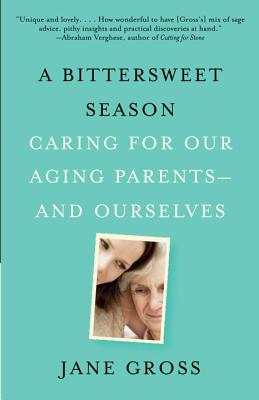 A Bittersweet Season, Jane Gross
