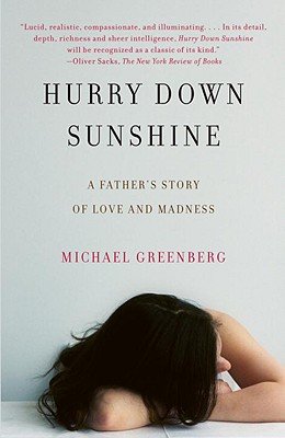 Hurry Down Sunshine: A Father's Story of Love and Madness (Vintage), Michael Greenberg