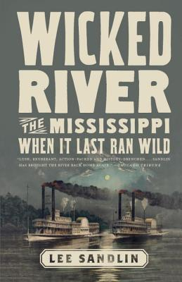 Wicked River: The Mississippi When It Last Ran Wild, Sandlin, Lee
