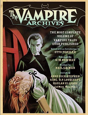 The Vampire Archives: The Most Complete Volume of Vampire Tales Ever Published, Penzler, Otto