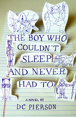 The Boy Who Couldn't Sleep and Never Had To (Vintage Contemporaries), Pierson, DC