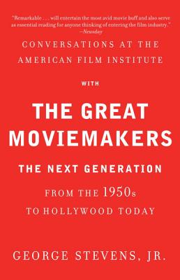 Image for Conversations at the American Film Institute with the Great Moviemakers: The Next Generation