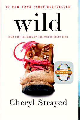 Wild: From Lost to Found on the Pacific Crest Trail (Vintage), Strayed, Cheryl