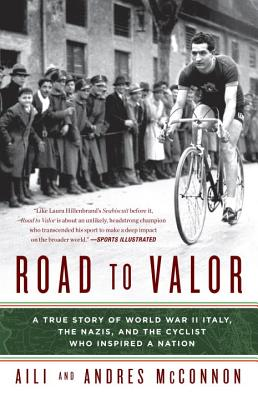 Image for Road to Valor: A True Story of WWII Italy, the Nazis, and the Cyclist Who Inspired a Nation