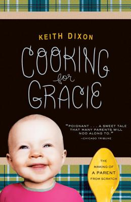 COOKING FOR GRACIE, KEITH DIXON