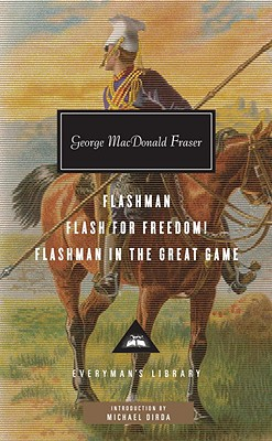 Flashman, Flash for Freedom!, Flashman in the Great Game (Everyman's Library (Cloth)), George MacDonald Fraser