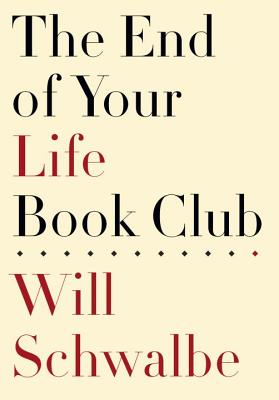 The End of Your Life Book Club, Schwalbe, Will