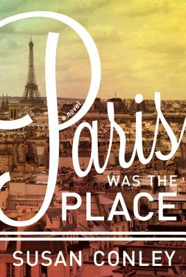 Image for PARIS WAS THE PLACE A NOVEL