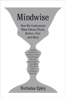 Image for MINDWISE HOW WE UNDERSTAND WHAT OTHERS THINK, BELIEVE, FEEL, AND WANT