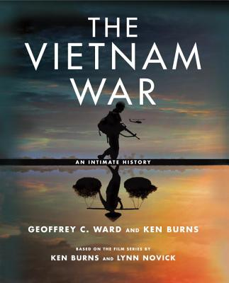 The Vietnam War: An Intimate History, Geoffrey C. Ward, Ken Burns