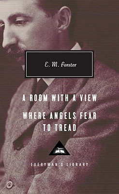 A Room with a View; Where Angels Fear to Tread (Everyman's Library (Cloth)), E.M. Forster
