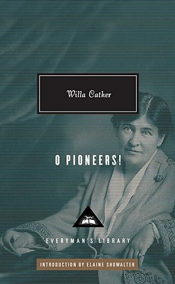 O Pioneers! (Everyman's Library (Cloth)), Willa Cather