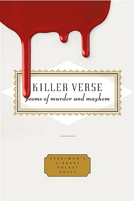 Image for Killer Verse: Poems of Murder and Mayhem (Everyman's Library Pocket Poets Series)