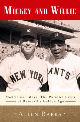 Image for Mickey and Willie: Mantle and Mays, the Parallel L