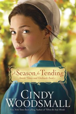 Image for A Season for Tending: Book One in the Amish Vines and Orchards Series