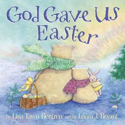 GOD GAVE US EASTER, BERGREN, LISA TAWN