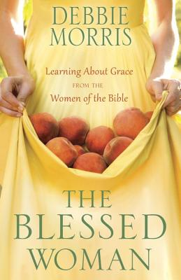 Image for The Blessed Woman: Learning About Grace from the Women of the Bible