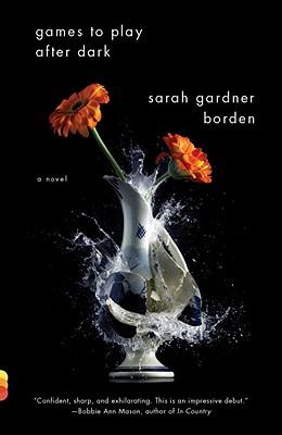 Games To Play After Dark (Vintage Contemporaries Original), Sarah Gardner Borden