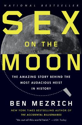 Image for Sex on the Moon: The Amazing Story Behind the Most Audacious Heist in History