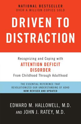 DRIVEN TO DISTRACTION : RECOGNIZING AND, JOHN RATEY