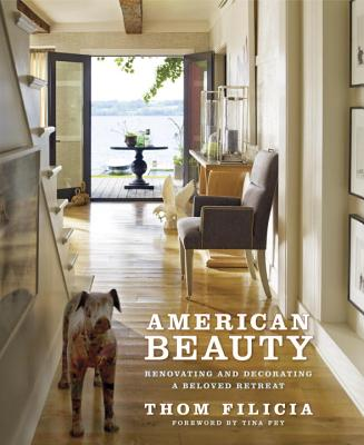 Image for American Beauty: Renovating and Decorating a Beloved Retreat