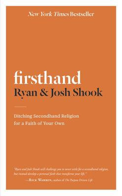 Image for Firsthand: Ditching Secondhand Religion for a Faith of Your Own