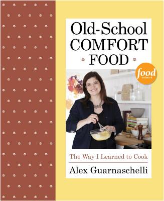Image for OLD-SCHOOL COMFORT FOOD : THE WAY I LEAR