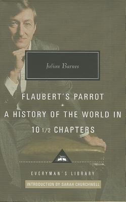 Image for Flaubert's Parrot, A History of the World in 10 1/2 Chapters (Everyman's Library Contemporary Classics Series)