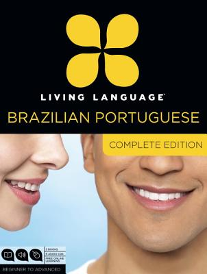 Living Language Brazilian Portuguese, Complete Edition: Beginner through advanced course, including 3 coursebooks, 9 audio CDs, and free online learning, Living Language; Marcello, Dulce