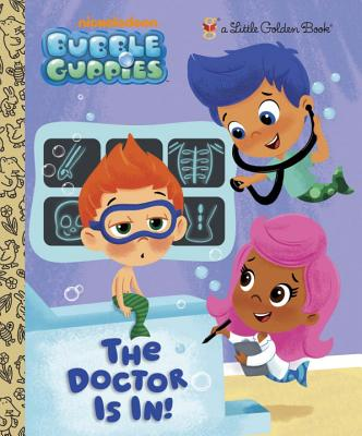Image for The Doctor is In! (Bubble Guppies) (Little Golden Book)