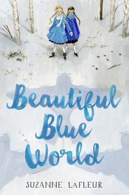 Beautiful Blue World, LaFleur, Suzanne