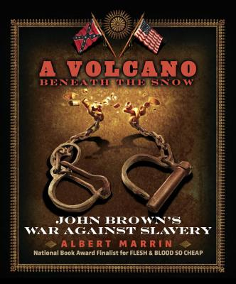 Image for A Volcano Beneath the Snow: John Brown's War Against Slavery