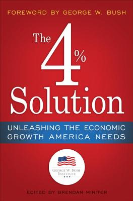 Image for The 4% Solution: Unleashing the Economic Growth America Needs